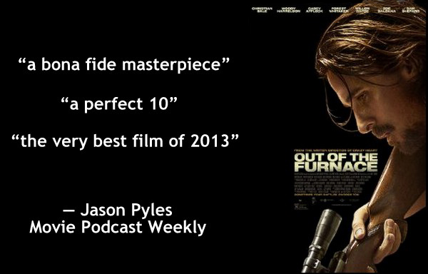 out of the furnace pull quote poster best film of 2013