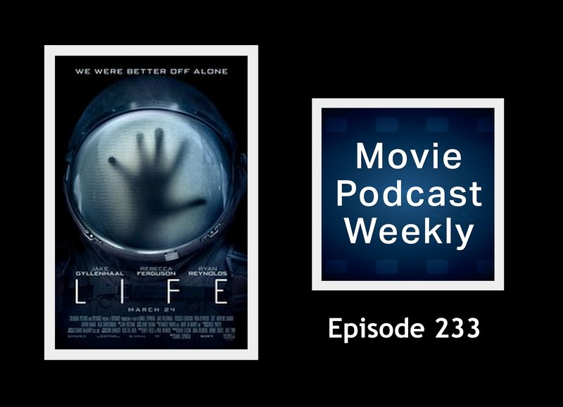 Episode 233 - Life 2017