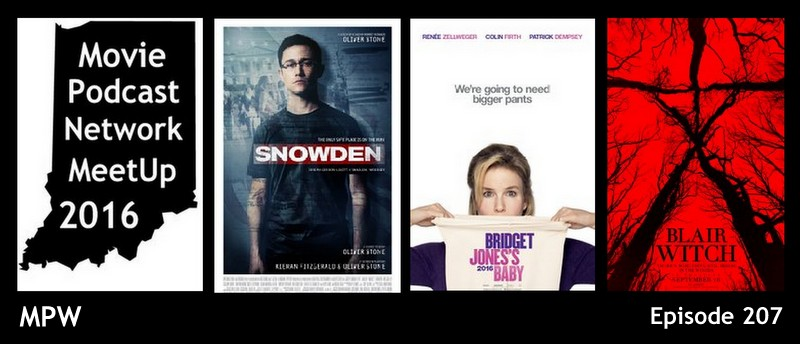 Movie Podcast Weekly Ep 207 Blair Witch 2016 And Snowden 2016 And Bridget Jones S Baby 2016 And The First Movie Podcast Network Meetup 2016