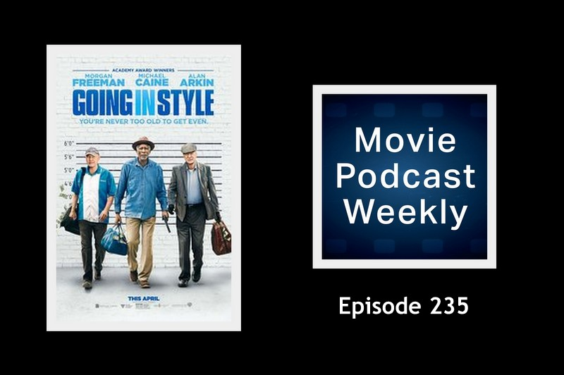 Episode 235 - Going in Style