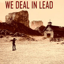 We Deal in Lead western podcast