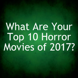 Vote for Your Top 10 Horror of 2017