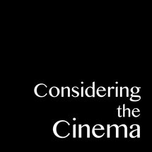 Considering the Cinema podcast