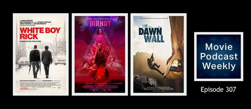 Movie Podcast Weekly Ep  307: Mandy (2018) and White Boy